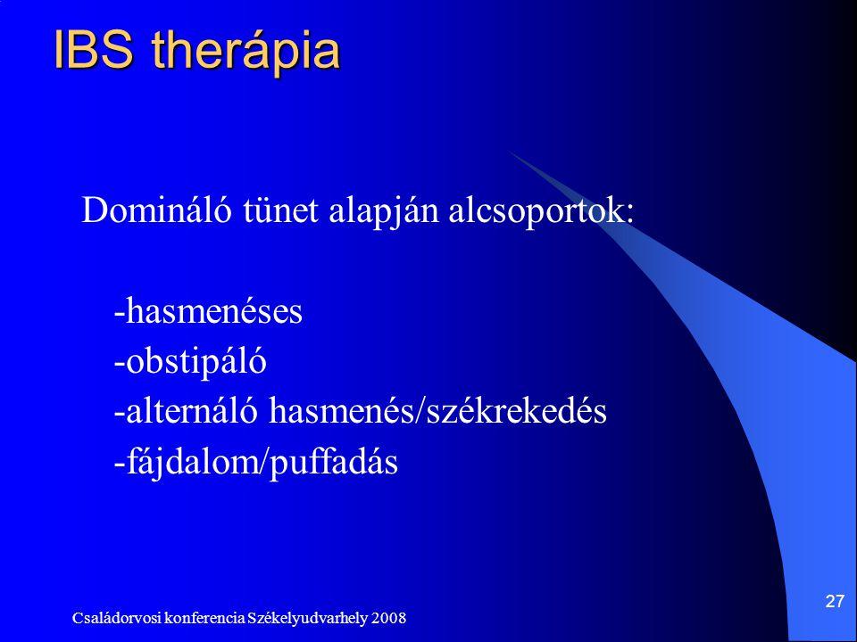 IBS therápia Domináló tünet alapján alcsoportok: -hasmenéses