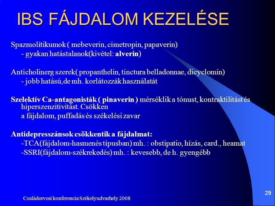 IBS FÁJDALOM KEZELÉSE Spazmolítikumok ( mebeverin, cimetropin, papaverin) - gyakan hatástalanok(kivétel: alverin)