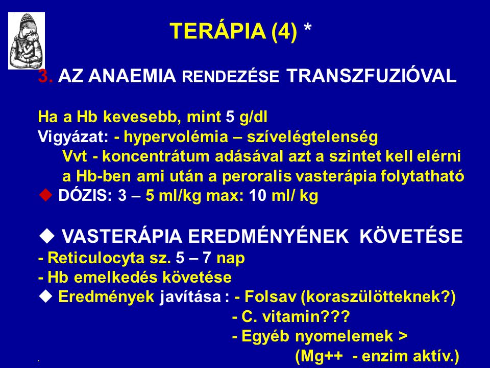 TERÁPIA (4) * 3. AZ ANAEMIA RENDEZÉSE TRANSZFUZIÓVAL