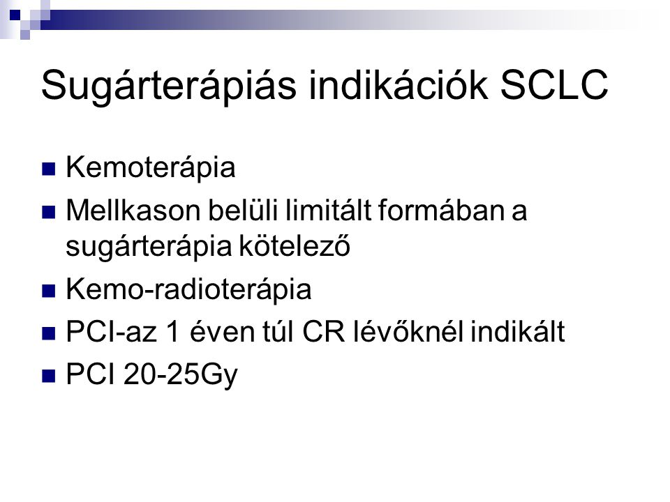 Sugárterápiás indikációk SCLC