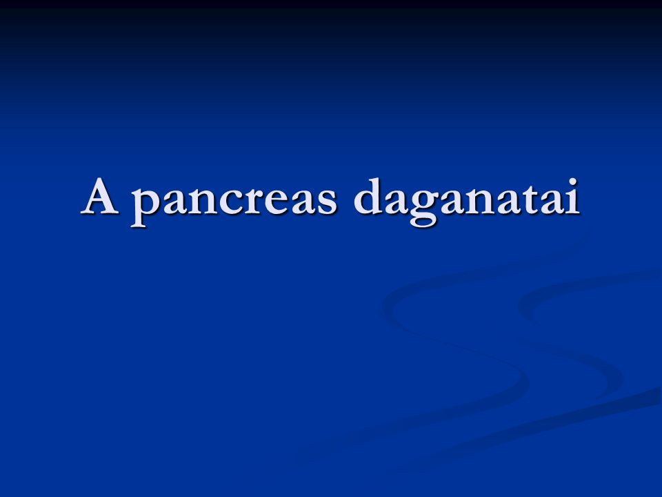 A pancreas daganatai