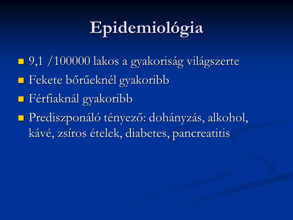 Epidemiológia 9,1 /100000 lakos a gyakoriság világszerte