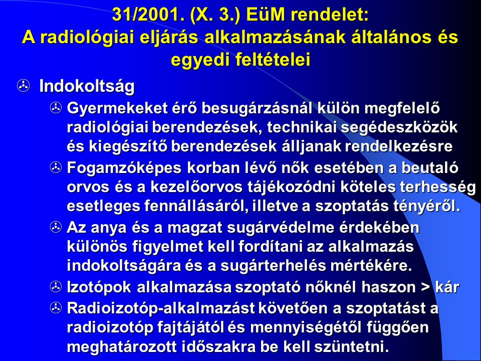 31/2001. (X. 3.) EüM rendelet: A radiológiai eljárás alkalmazásának általános és egyedi feltételei