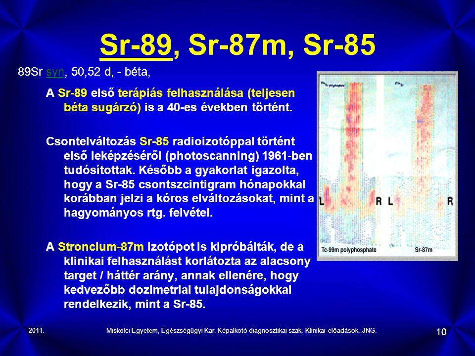 Sr-89, Sr-87m, Sr-85 89Sr syn, 50,52 d, - béta,