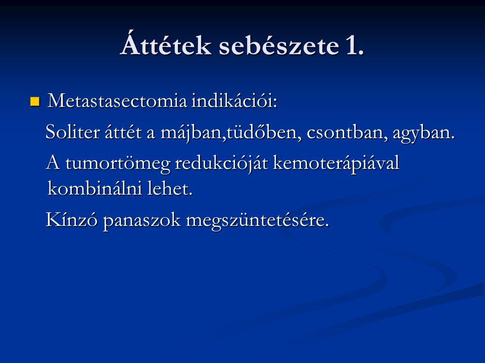 Áttétek sebészete 1. Metastasectomia indikációi: