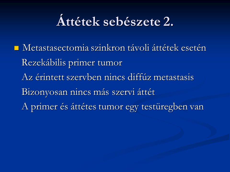 Áttétek sebészete 2. Metastasectomia szinkron távoli áttétek esetén