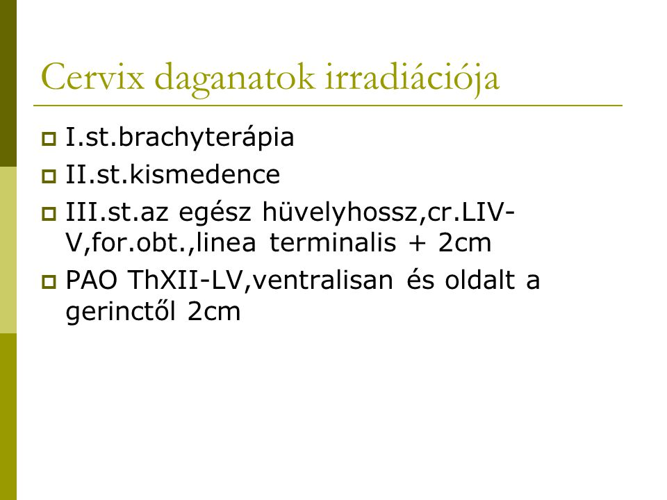 Cervix daganatok irradiációja