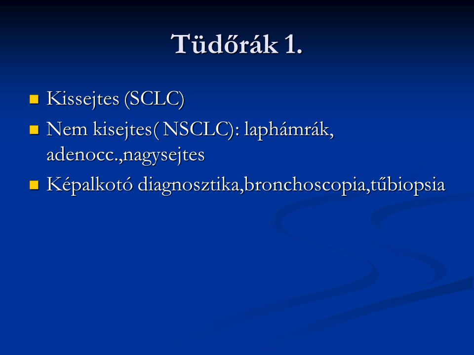 Tüdőrák 1. Kissejtes (SCLC)