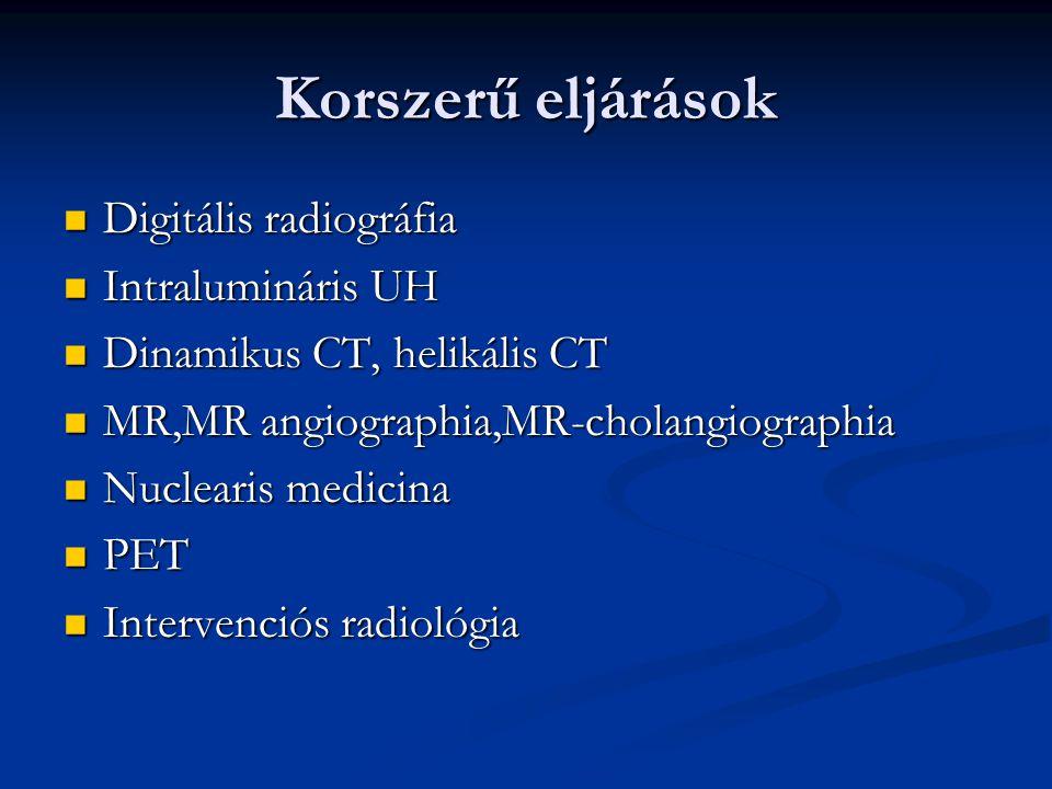 Korszerű eljárások Digitális radiográfia Intralumináris UH