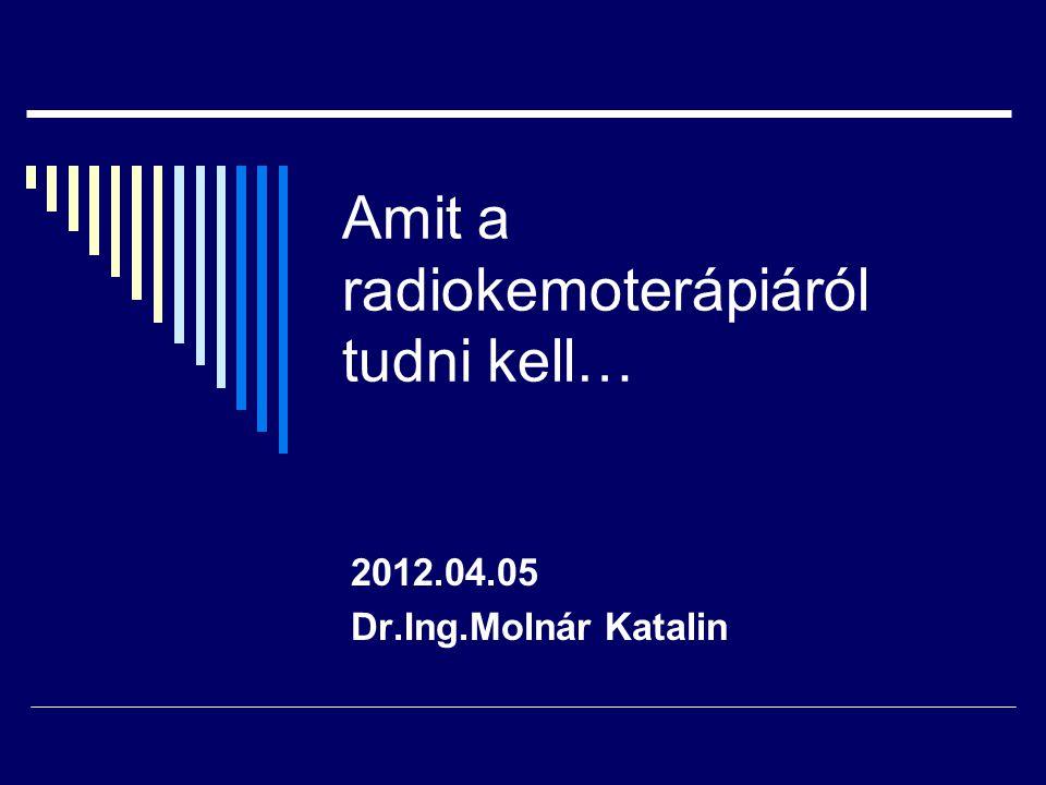 Amit a radiokemoterápiáról tudni kell…