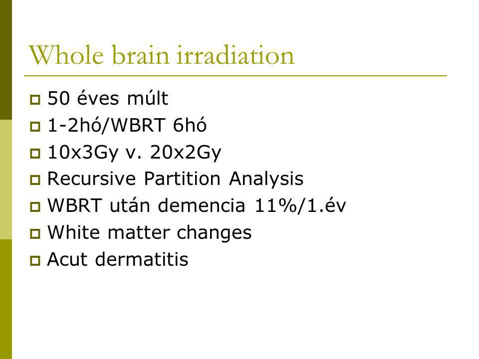 Whole brain irradiation