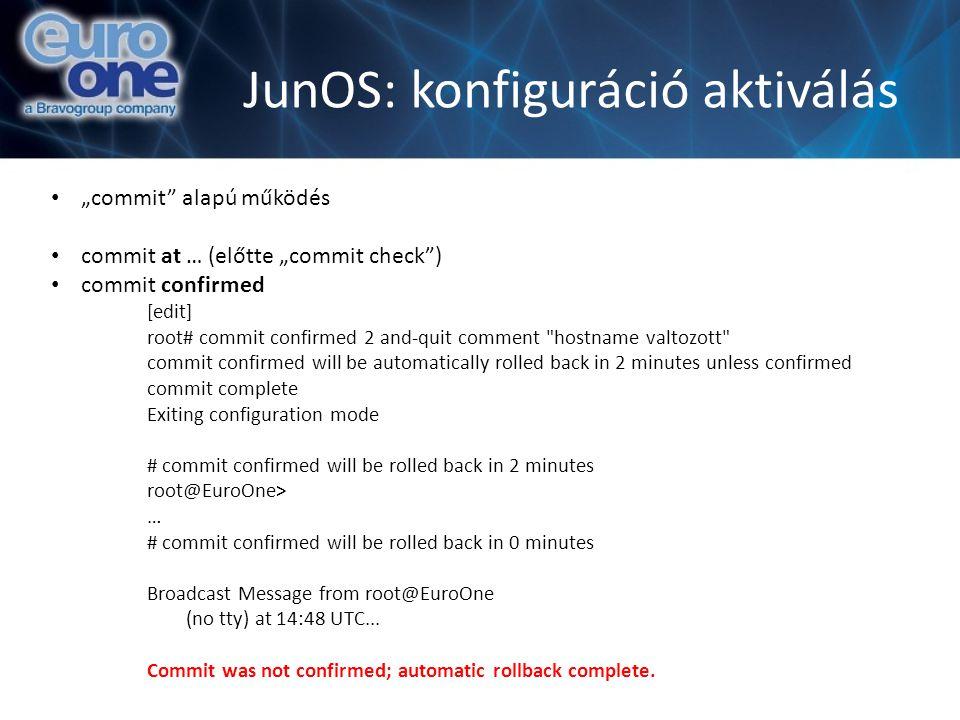 JunOS: konfiguráció aktiválás
