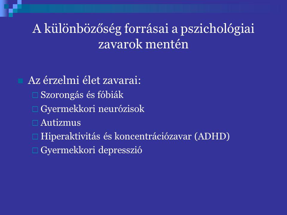 A különbözőség forrásai a pszichológiai zavarok mentén