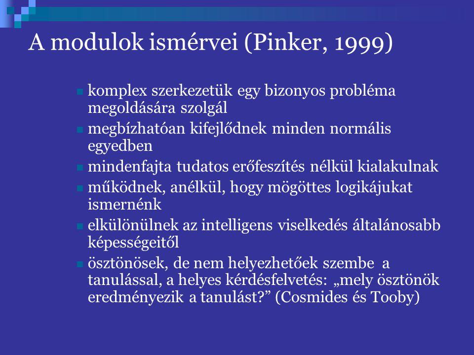 A modulok ismérvei (Pinker, 1999)
