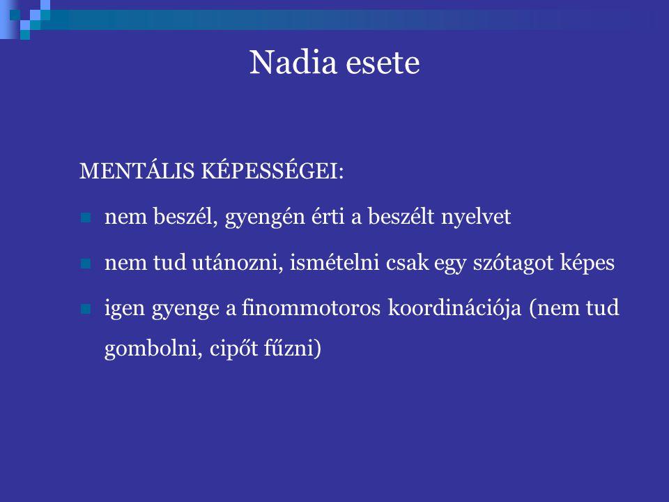 Nadia esete MENTÁLIS KÉPESSÉGEI: