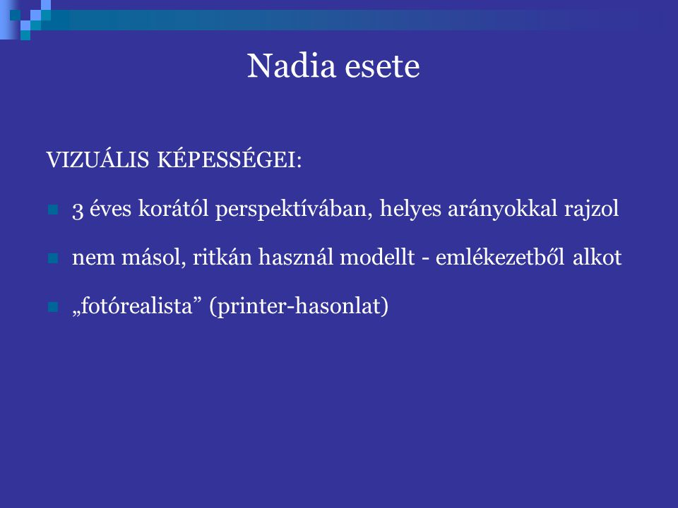 Nadia esete VIZUÁLIS KÉPESSÉGEI: