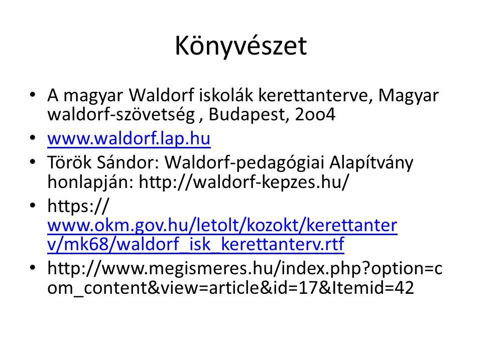Könyvészet A magyar Waldorf iskolák kerettanterve, Magyar waldorf-szövetség , Budapest, 2oo4. www.waldorf.lap.hu.