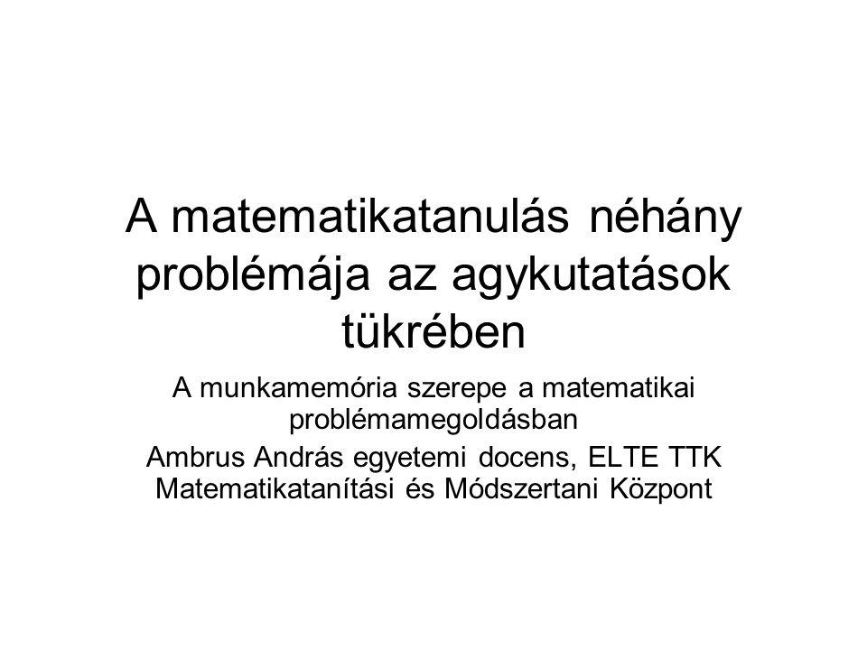 A matematikatanulás néhány problémája az agykutatások tükrében