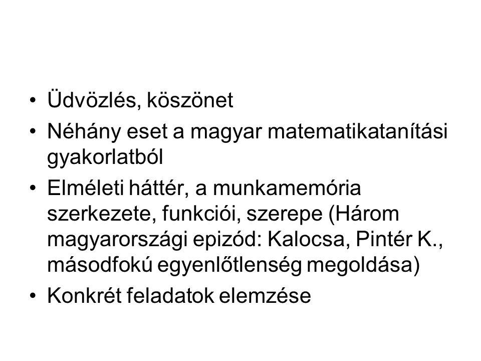 Üdvözlés, köszönet Néhány eset a magyar matematikatanítási gyakorlatból.