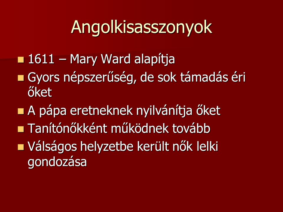Angolkisasszonyok 1611 – Mary Ward alapítja