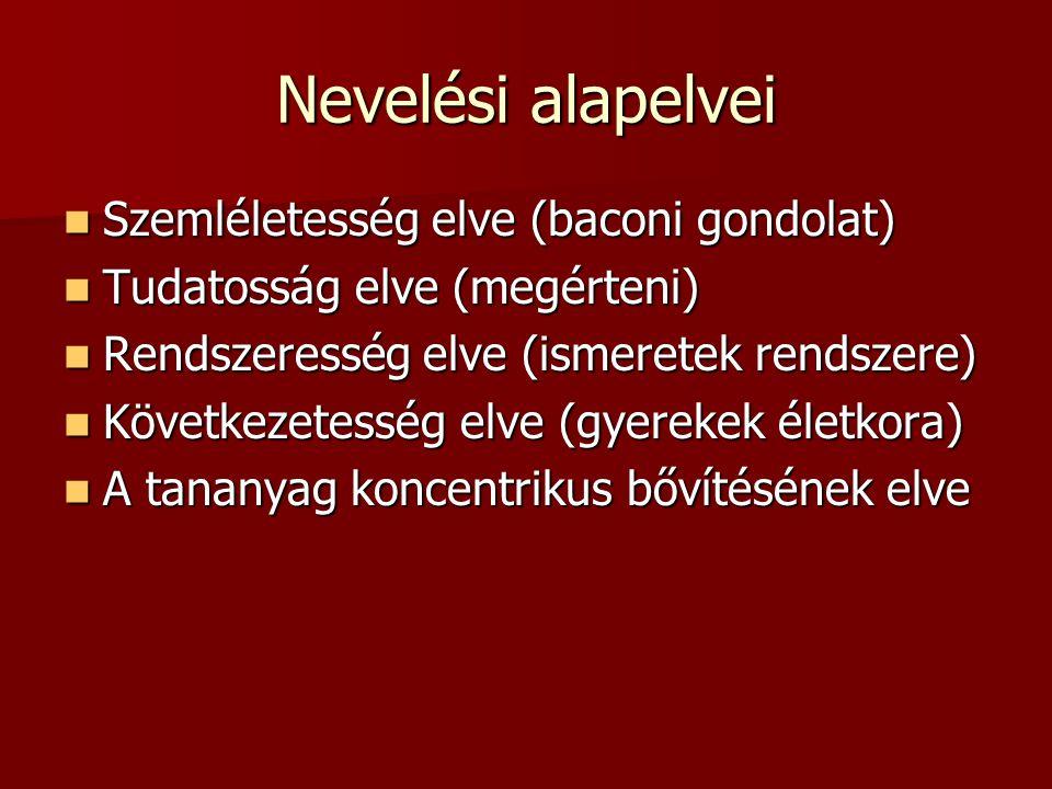 Nevelési alapelvei Szemléletesség elve (baconi gondolat)