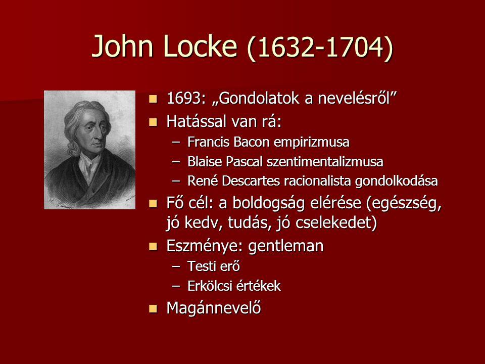 """John Locke (1632-1704) 1693: """"Gondolatok a nevelésről"""