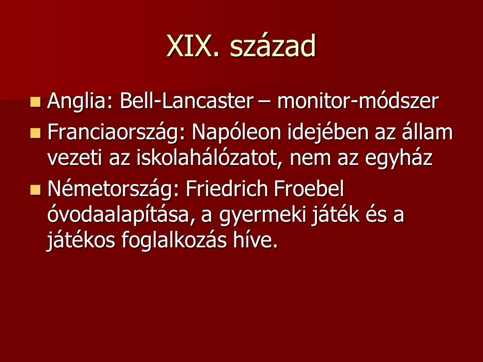 XIX. század Anglia: Bell-Lancaster – monitor-módszer