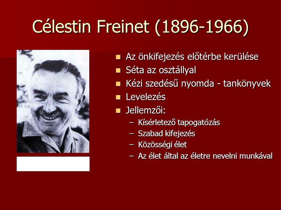 Célestin Freinet (1896-1966) Az önkifejezés előtérbe kerülése