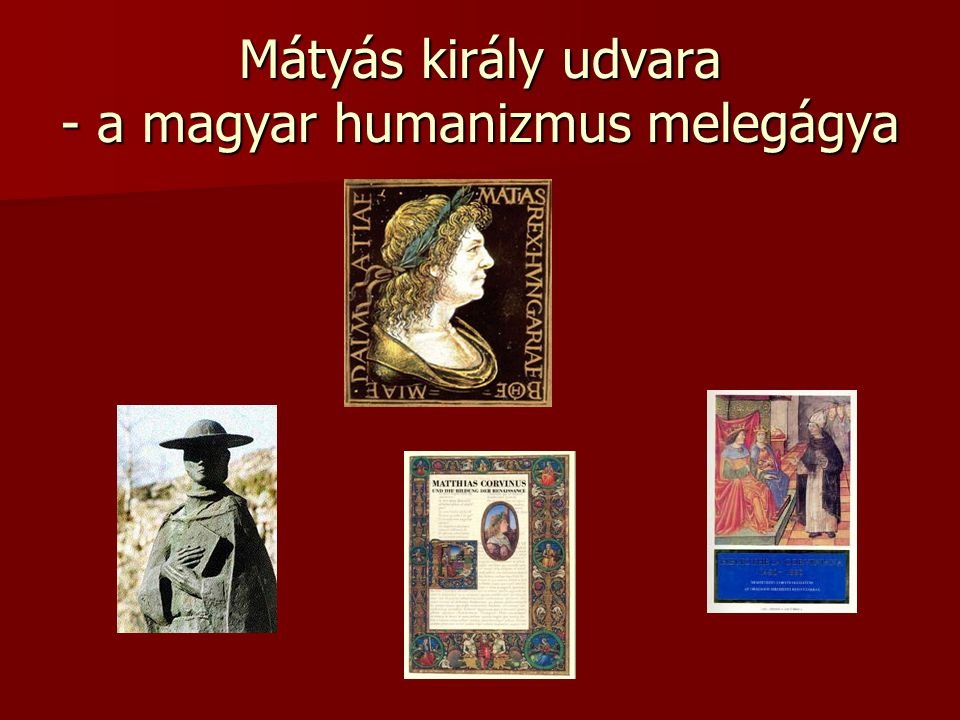 Mátyás király udvara - a magyar humanizmus melegágya