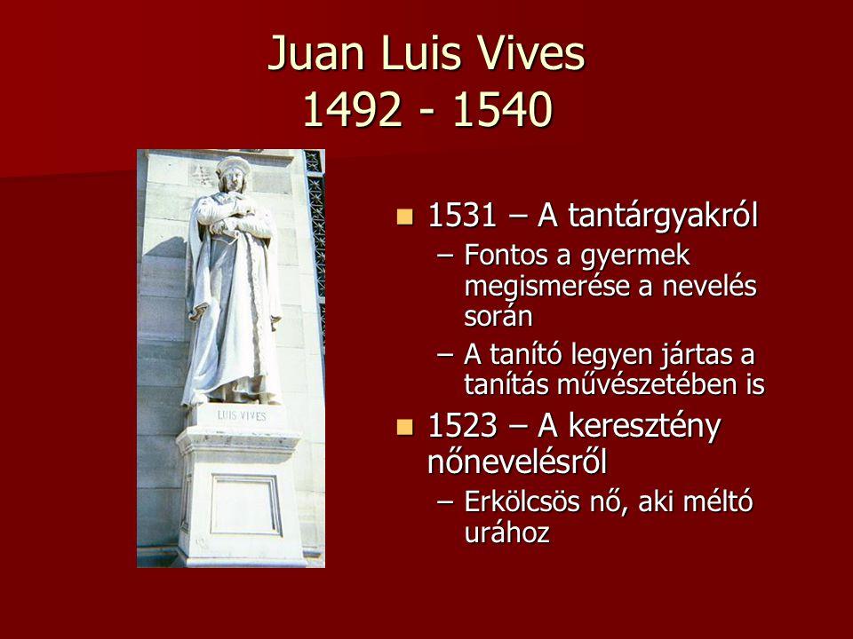 Juan Luis Vives 1492 - 1540 1531 – A tantárgyakról