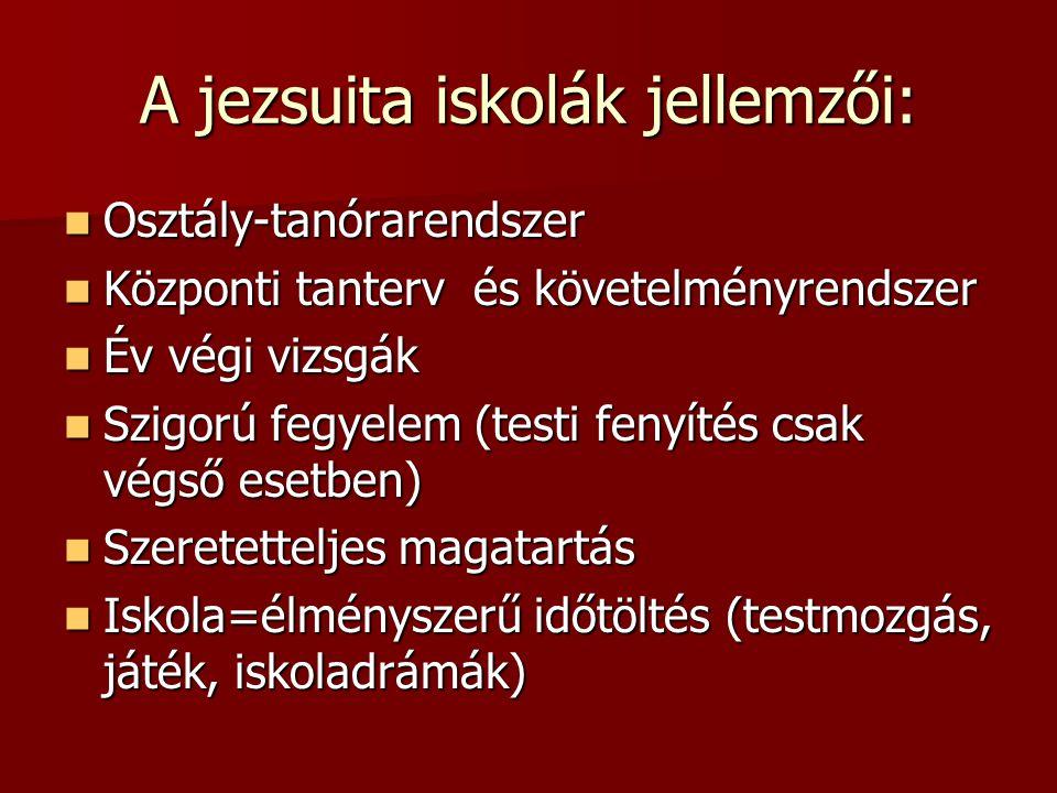 A jezsuita iskolák jellemzői: