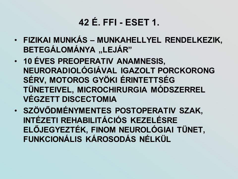 """42 É. FFI - ESET 1. FIZIKAI MUNKÁS – MUNKAHELLYEL RENDELKEZIK, BETEGÁLOMÁNYA """"LEJÁR"""