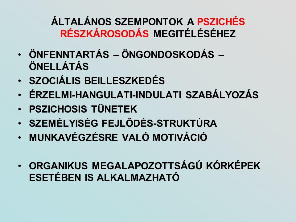 ÁLTALÁNOS SZEMPONTOK A PSZICHÉS RÉSZKÁROSODÁS MEGITÉLÉSÉHEZ