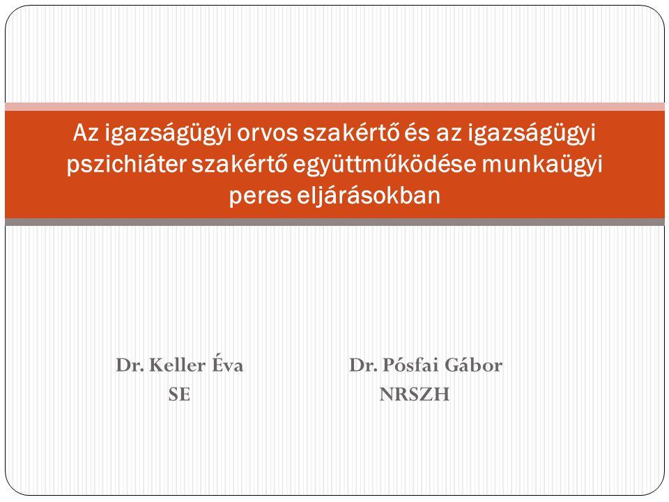 Dr. Keller Éva Dr. Pósfai Gábor SE NRSZH