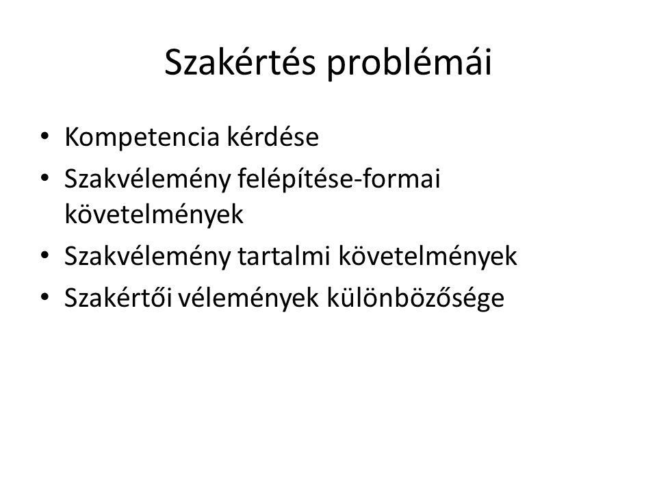 Szakértés problémái Kompetencia kérdése