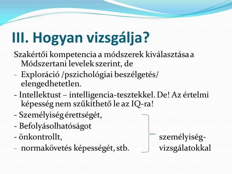 III. Hogyan vizsgálja Szakértői kompetencia a módszerek kiválasztása a Módszertani levelek szerint, de.