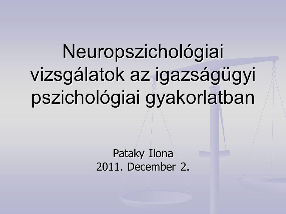 Neuropszichológiai vizsgálatok az igazságügyi pszichológiai gyakorlatban
