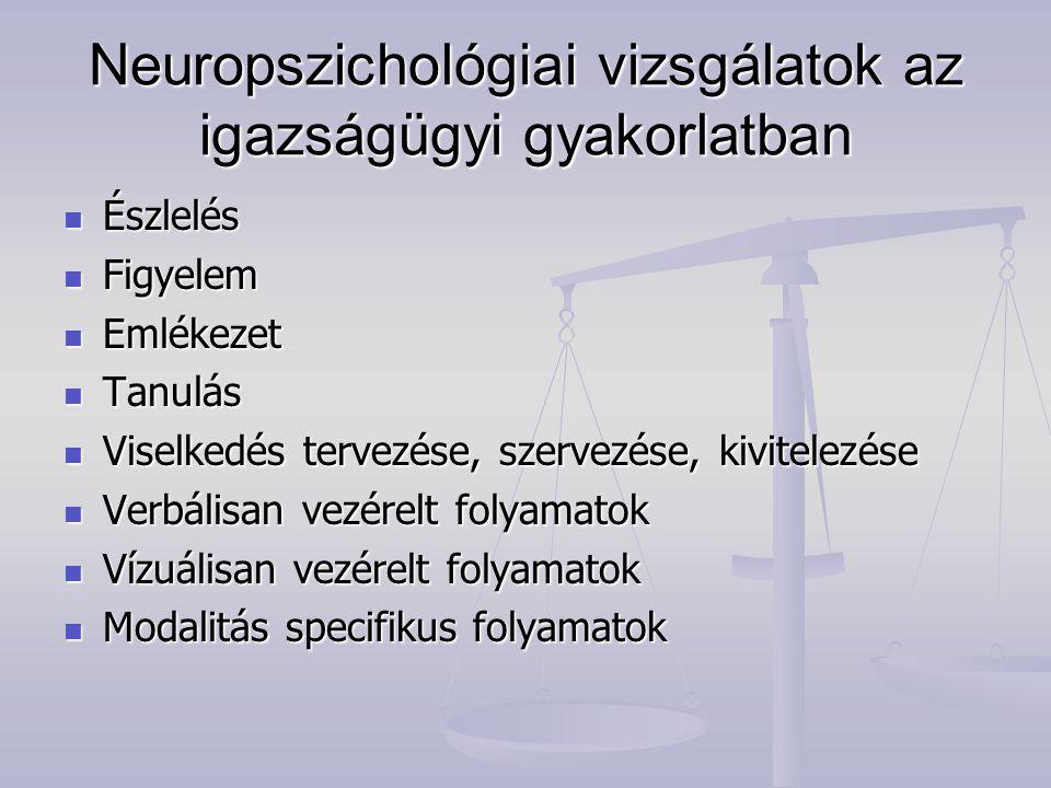 Neuropszichológiai vizsgálatok az igazságügyi gyakorlatban