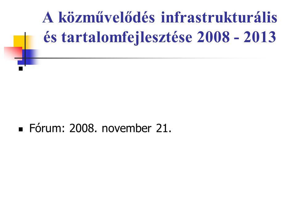 A közművelődés infrastrukturális és tartalomfejlesztése 2008 - 2013