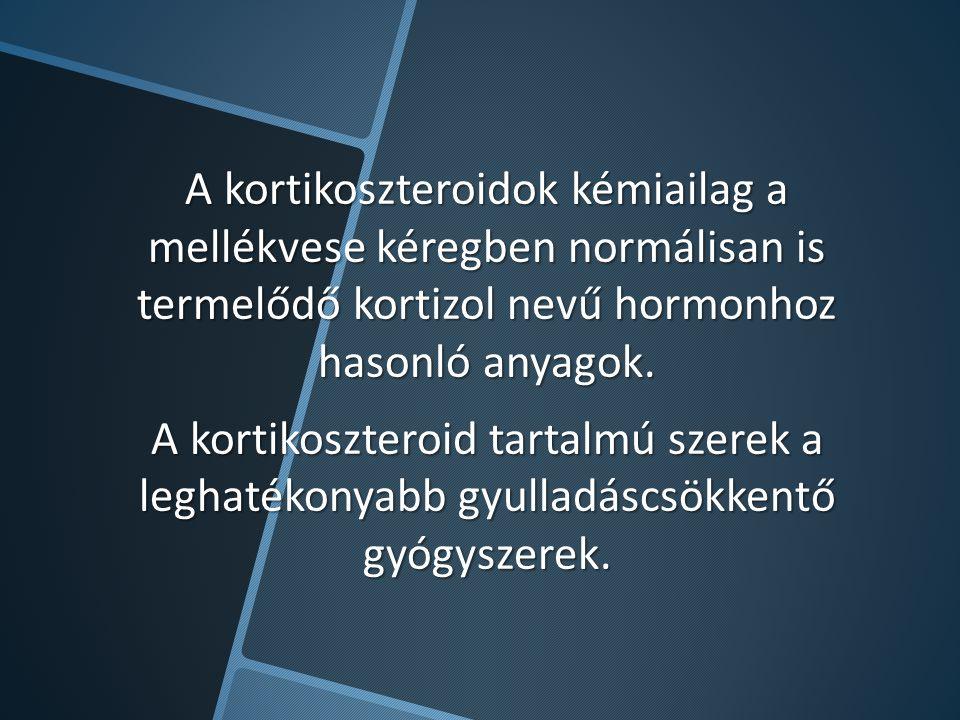 A kortikoszteroidok kémiailag a mellékvese kéregben normálisan is termelődő kortizol nevű hormonhoz hasonló anyagok.