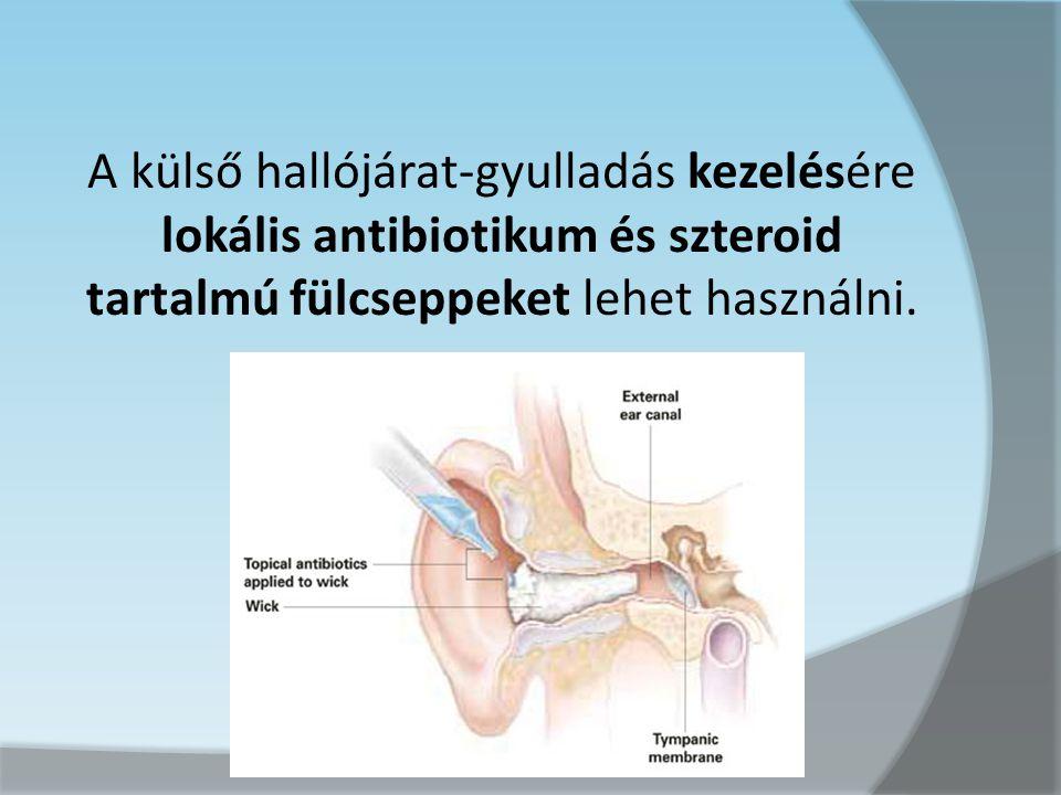 A külső hallójárat-gyulladás kezelésére lokális antibiotikum és szteroid tartalmú fülcseppeket lehet használni.