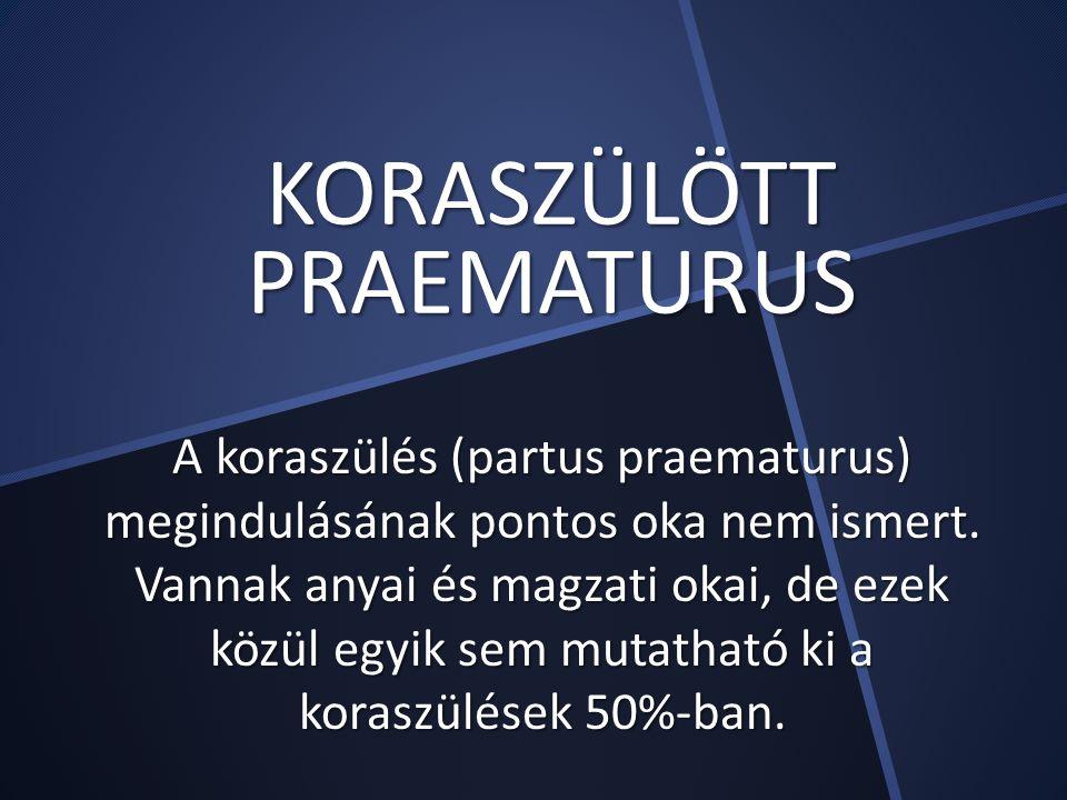 KORASZÜLÖTT PRAEMATURUS