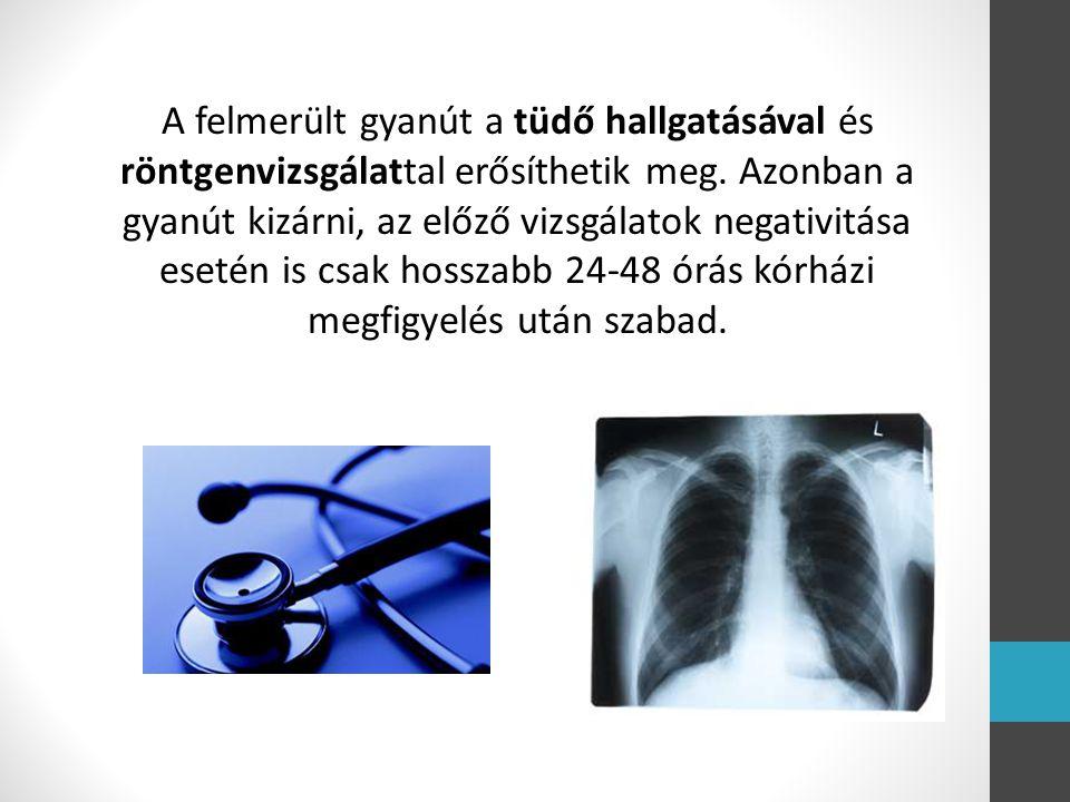 A felmerült gyanút a tüdő hallgatásával és röntgenvizsgálattal erősíthetik meg.