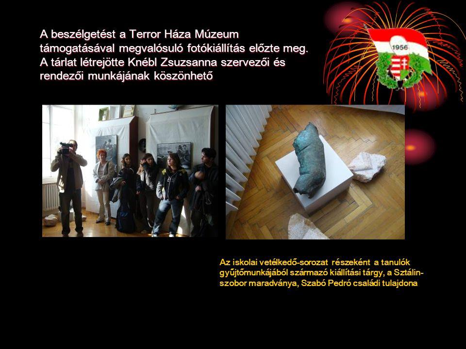 A beszélgetést a Terror Háza Múzeum támogatásával megvalósuló fotókiállítás előzte meg. A tárlat létrejötte Knébl Zsuzsanna szervezői és rendezői munkájának köszönhető
