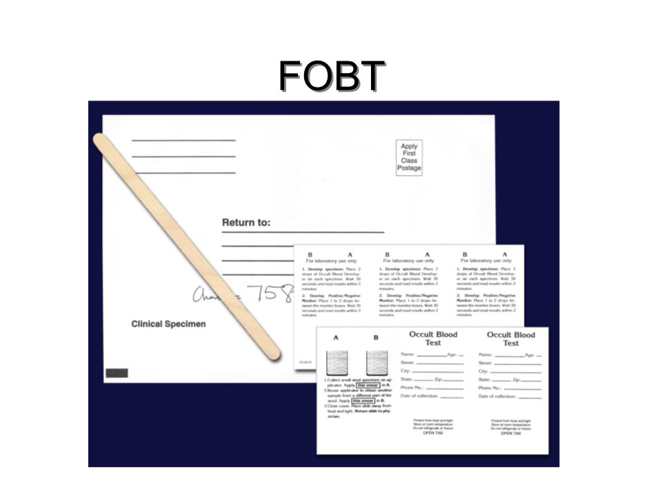FOBT The first screening strategy is the home fecal occult blood test.