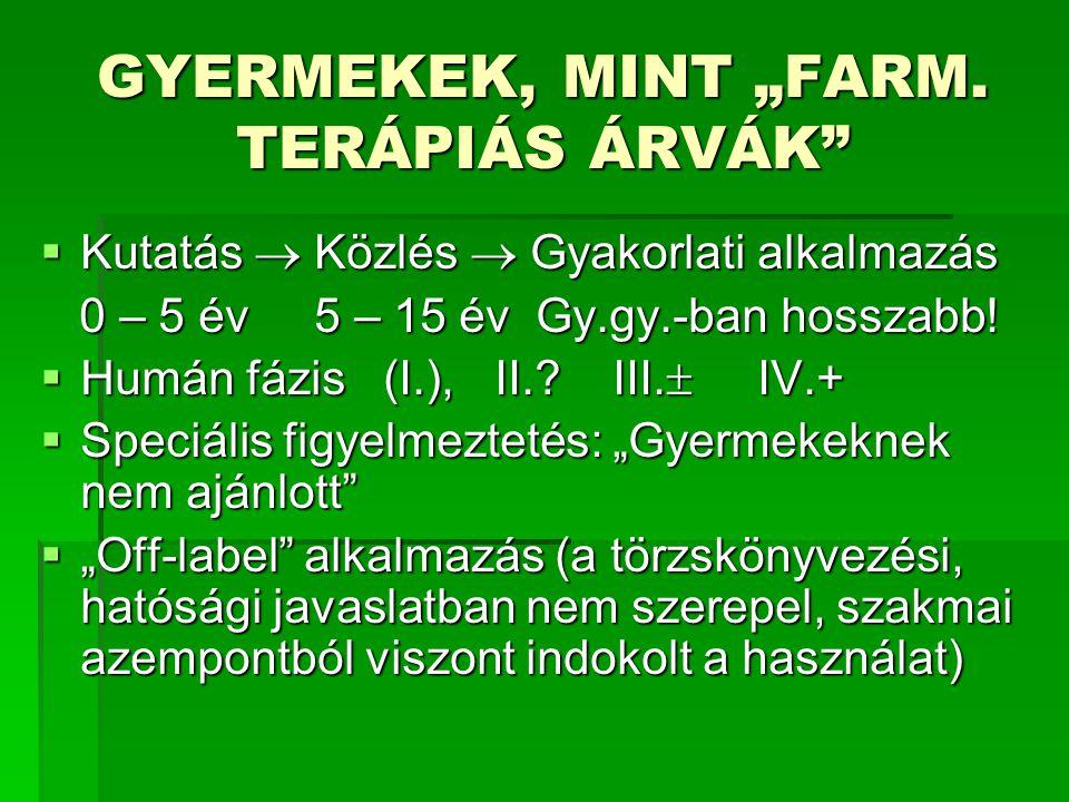 """GYERMEKEK, MINT """"FARM. TERÁPIÁS ÁRVÁK"""