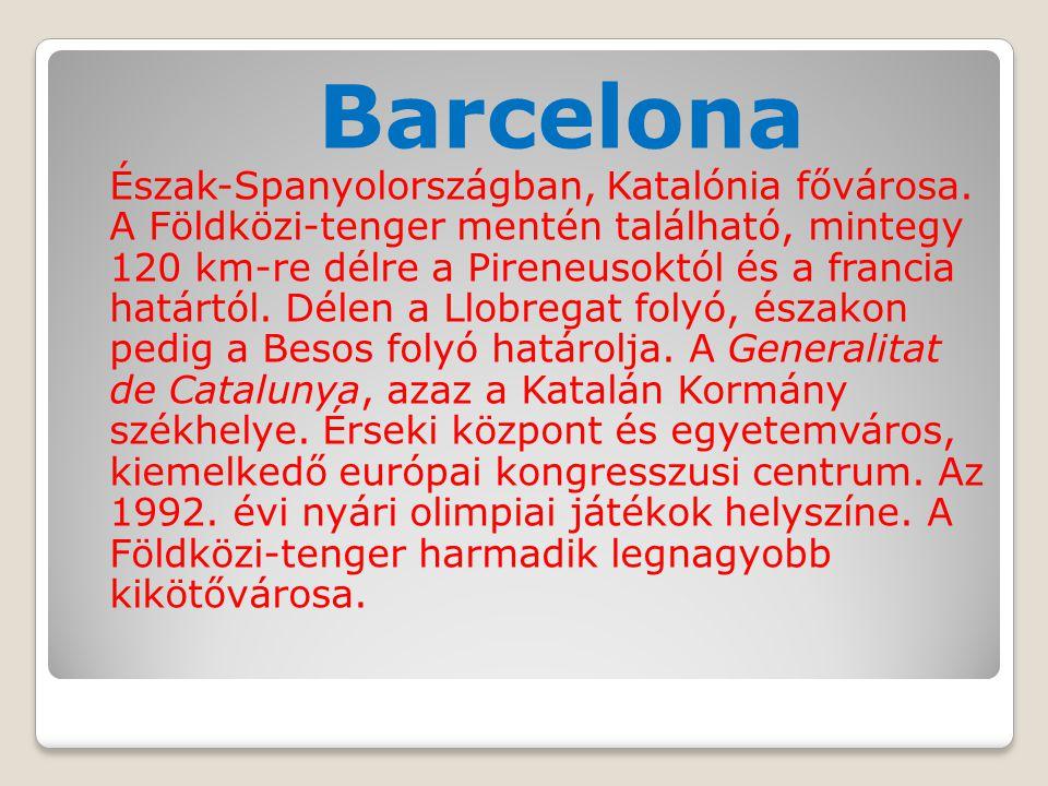 Barcelona Észak-Spanyolországban, Katalónia fővárosa