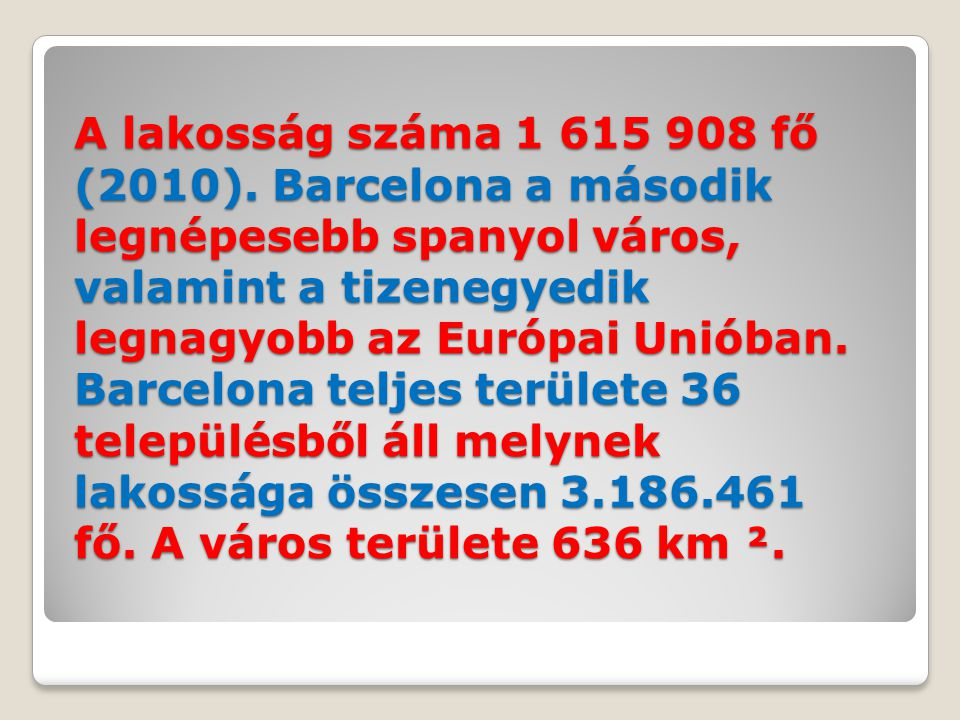 A lakosság száma 1 615 908 fő (2010).