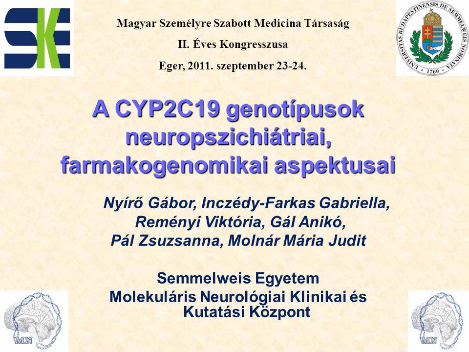 A CYP2C19 genotípusok neuropszichiátriai, farmakogenomikai aspektusai