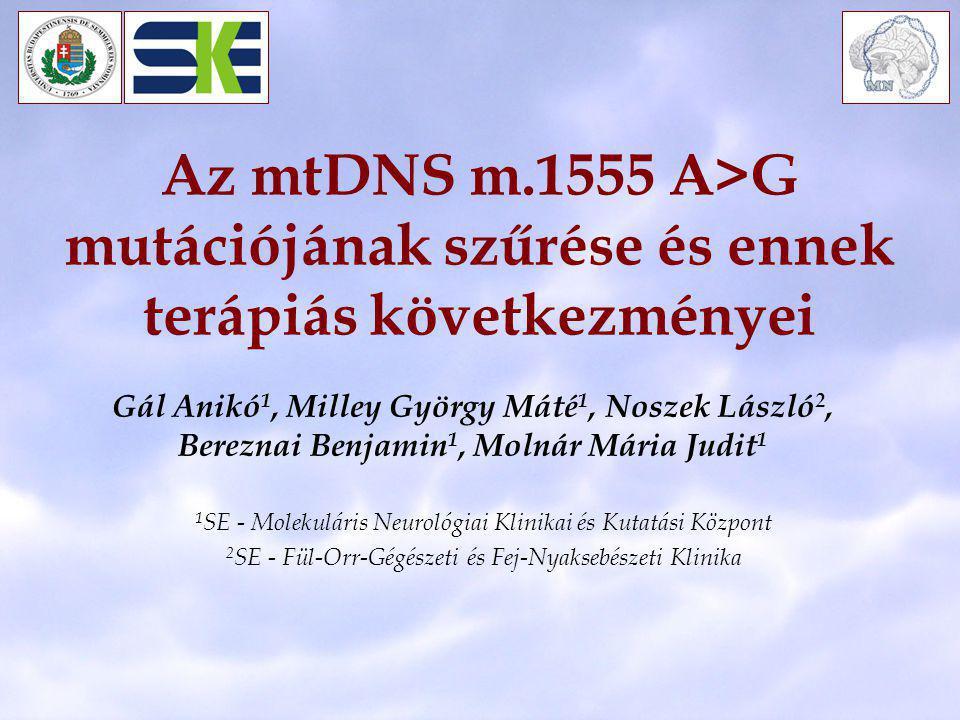 Az mtDNS m.1555 A>G mutációjának szűrése és ennek terápiás következményei
